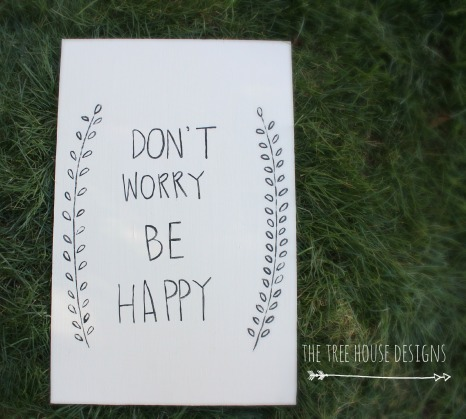 Don't Worry Be Happy Wooden Sign